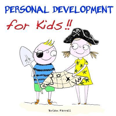 Personal Development for Kids!! - Farrell, Brian, Professor