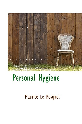 Personal Hygiene - Bosquet, Mayrice Le