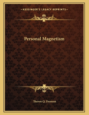 Personal Magnetism - Dumont, Theron Q