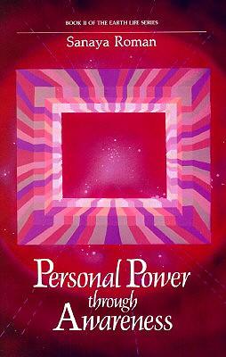 Personal Power Through Awareness - Roman, Sonaya, and Orin, and Roman, Sanaya