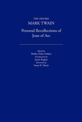 Personal Recollections of Joan of Arc (1896) - Twain, Mark, and Fishkin, Shelley Fisher (Editor), and Harris, Susan K