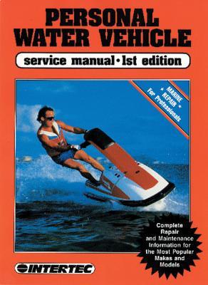 Personal Water Vehicle Service Manual - Haynes Manuals Inc