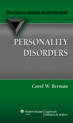 Personality Disorders: A Practical Guide - Berman, Carol W