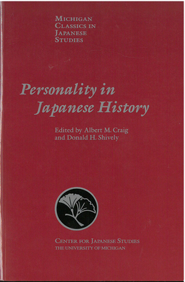 Personality in Japanese History - Craig, Albert (Editor), and Shively, Donald (Editor)