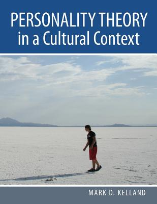 Personality Theory in a Cultural Context - Kelland, Mark D