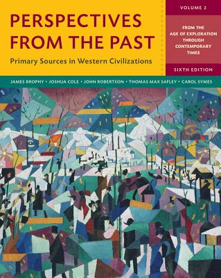 Perspectives from the Past: Primary Sources in Western Civilizations - Brophy, James M (Editor), and Cole, Joshua (Editor), and Robertson, John, Sir (Editor)