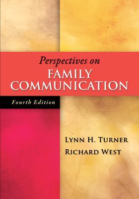Perspectives on Family Communication - Turner, Lynn