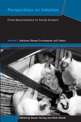 Perspectives on Imitation: From Neuroscience to Social Science - Volume 2: Imitation, Human Development, and Culture - Hurley, Susan (Editor)