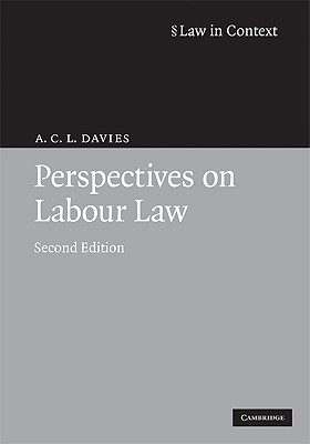 Perspectives on Labour Law - Davies, A C L