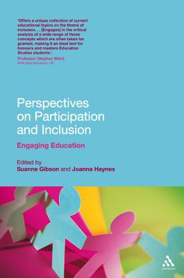 Perspectives on Participation and Inclusion: Engaging Education - Gibson, Suanne, Dr. (Editor), and Haynes, Joanna (Editor)