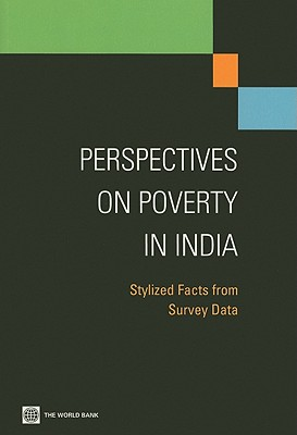 Perspectives on Poverty in India: Stylized Facts from Survey Data - The World Bank