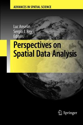 Perspectives on Spatial Data Analysis - Anselin, Luc (Editor), and Rey, Sergio J. (Editor)