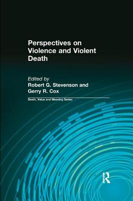 Perspectives on Violence and Violent Death - Stevenson, Robert G., and Cox, Gerry R.