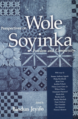 Perspectives on Wole Soyinka: Freedom and Complexity - Jeyifo, Biodun (Editor)