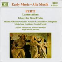 Perti: Lamentations: Liturgy for Good Friday - Alessandro Carmignani (alto); Alida Oliva (soprano); Cappella Musicale di S. Petronio; Cinzia Meneghel (alto);...