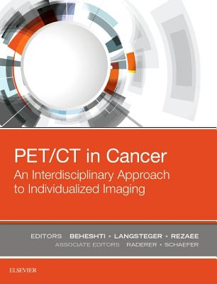 Pet/CT in Cancer: An Interdisciplinary Approach to Individualized Imaging - Beheshti, Mohsen
