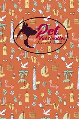 Pet Vaccination Record Book: Cattle Vaccine Book, Vaccination Record Card, Pet Vaccine Record Book, Vaccine Booklet, Cute Beach Cover - Publishing, Moito