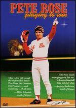 Pete Rose: Playing to Win