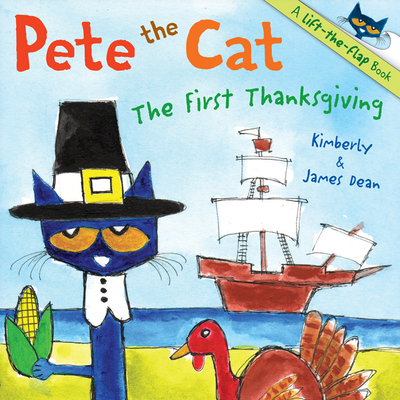 Pete the Cat: The First Thanksgiving - Dean, James, and Dean, Kimberly