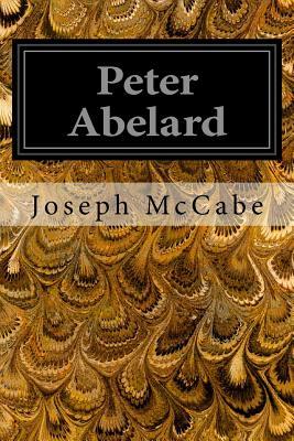 Peter Abelard - McCabe, Joseph
