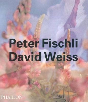 Peter Fischli & David Weiss - Soentgen, Beate, and Fleck, Robert, and Danto, Arthur C, Professor