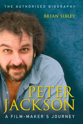 Peter Jackson: A Film-Maker's Journey - Sibley, Brian