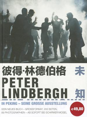 Peter Lindbergh: The Unknown: The Chinese Episode - Lindbergh, Peter, and Sans, Jerome