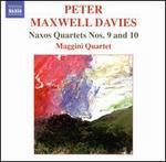 Peter Maxwell Davies: Naxos Quartets Nos. 9 & 10