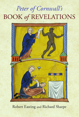 Peter of Cornwall's Book of Revelations - Peter of Cornwall, and Easting, Robert (Editor), and Sharpe, Richard (Editor)