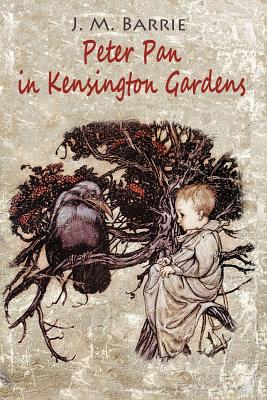 Peter Pan in Kensington Gardens - J M Barrie