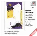 Peter Warlock: Capriol Suite; The Curlew; Six English Tunes; Serenade; Six Italian Dance Tunes