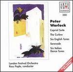 Peter Warlock: Capriol Suite; The Curlew; Six English Tunes; Serenade; Six Italian Dance Tunes