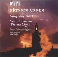 "Peteris Vasks: Symphony No. 2; Violin Concerto ""Distant Light"" - John Storg�rds (violin)"