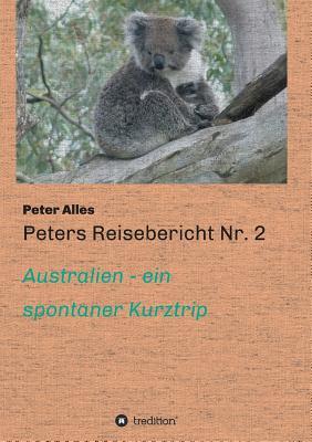 Peters Reisebericht NR. 2 - Alles, Peter