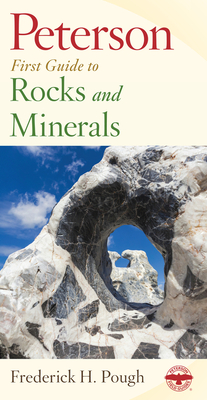 Peterson First Guide to Rocks and Minerals - Pough, Frederick H, and Peterson, Roger Tory (Editor)