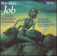 Petr Eben: Job; Laudes; Hommage � Buxtehude - Halgeir Schiager (organ)