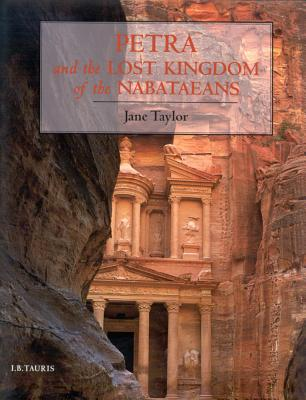 Petra and the Lost Kingdom of the Nabataeans - Taylor, Jane