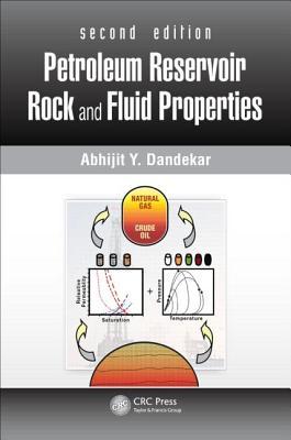 Petroleum Reservoir Rock and Fluid Properties - Dandekar, Abhijit Y