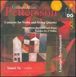 Pettersson: Concerto for Violin & String Quartet; Pieces for Violin & Piano; Sonata for 2 Violins
