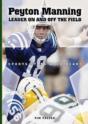 Peyton Manning: Leader on and off the Field - Polzer, Tim