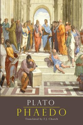 Phaedo - Plato, and Church, F J