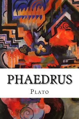Phaedrus - Plato, and Jowett, Benjamin, Prof. (Translated by)