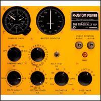 Phantom Power - The Tragically Hip