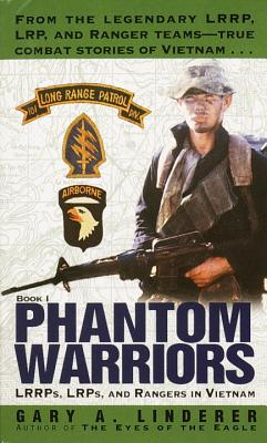 Phantom Warriors: LRRPs, LRPs, and Rangers in Vietnam - Linderer, Gary A