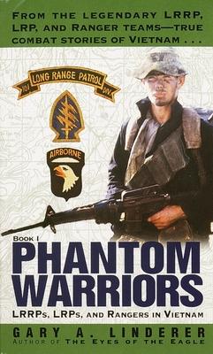 Phantom Warriors: LRRPs, LRPs, and Rangers in Vietnam - Linderer, Gary A