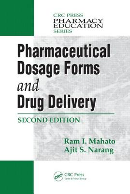 Pharmaceutical Dosage Forms and Drug Delivery - Mahato, Ram I., and Narang, Ajit S.