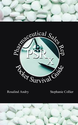 Pharmaceutical Sales Rep Pocket Survival Guide - Andry, Rosalind, and Collier, Stephanie Haiba, and Collier, Nicole (Editor)