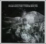 Pharoah & the Underground