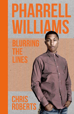 Pharrell Williams: Ultimate Fan Book - Roberts, Chris, and Croft, Malcolm