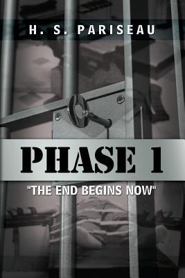 Phase I the End Begins Now - Pariseau, H S